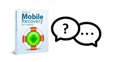 faqs of jihosoft mobile recovery