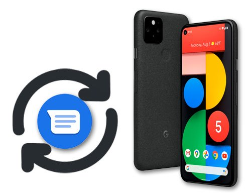 recover deleted text messages from google pixel